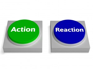 ACTION VS REACTION